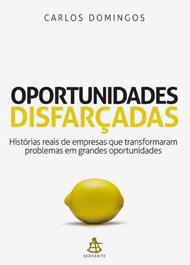 oportunidades_disfarcadas_domingos Dica de livro | Oportunidades Disfarçadas