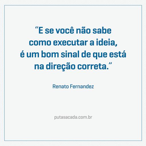 frase-renato-fernandez-510x510 Frase | Renato Fernandez